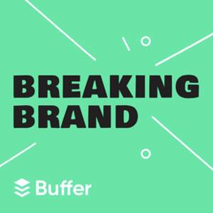 Breaking brand podcast