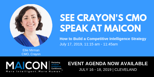 See Crayon's CMO Ellie Mirman Speak at MAICON in Cleveland July 16-18, 2019. Full agenda now available.