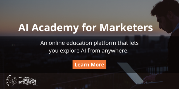AI Academy for Marketers is an online education platform that helps you understand, pilot and scale artificial intelligence.